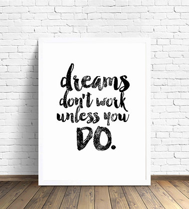 Dreams don't work unless / Desde 20.000