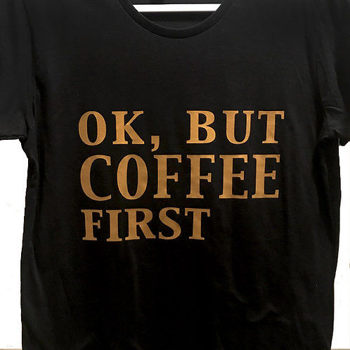 OK, But Coffee First