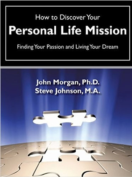 How to Discover Your PERSONAL LIFE MISSION : Finding Your Passion and Living You