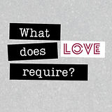 Well_ What Does Love Require-3.jpg