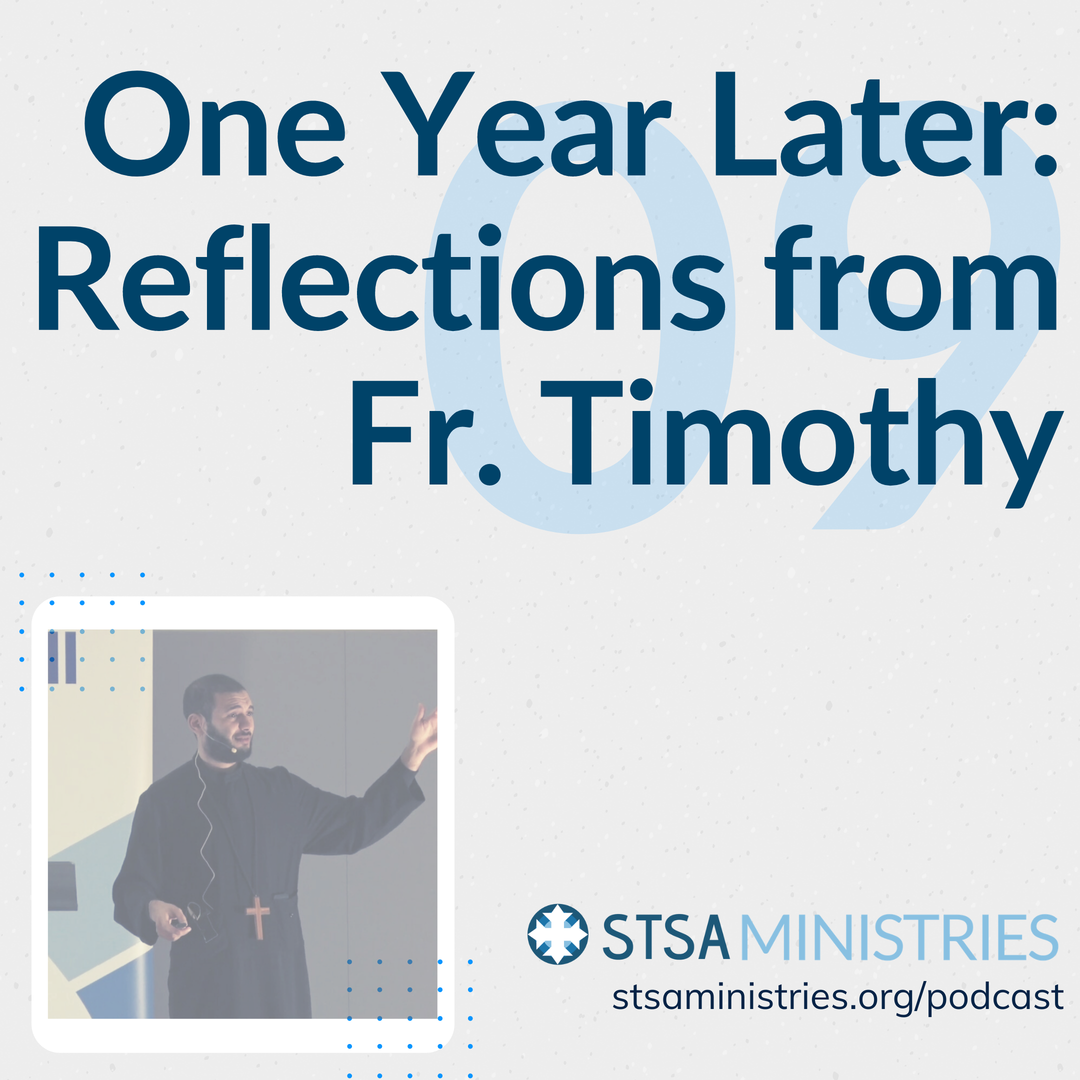 One Year Later: Reflections from Fr....
