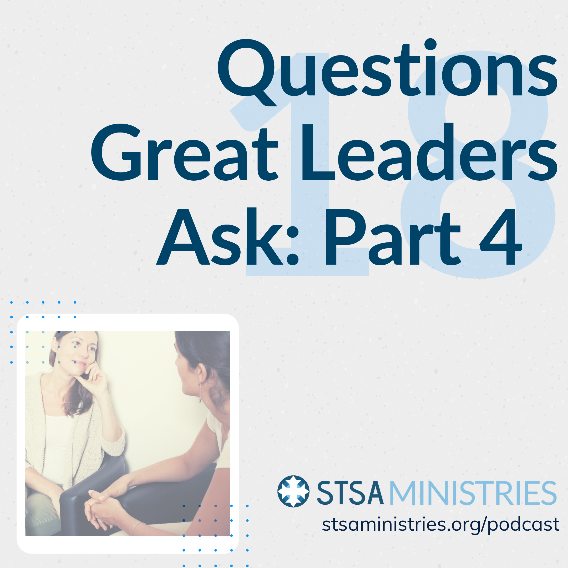 Question Great Leaders Ask - Part 4