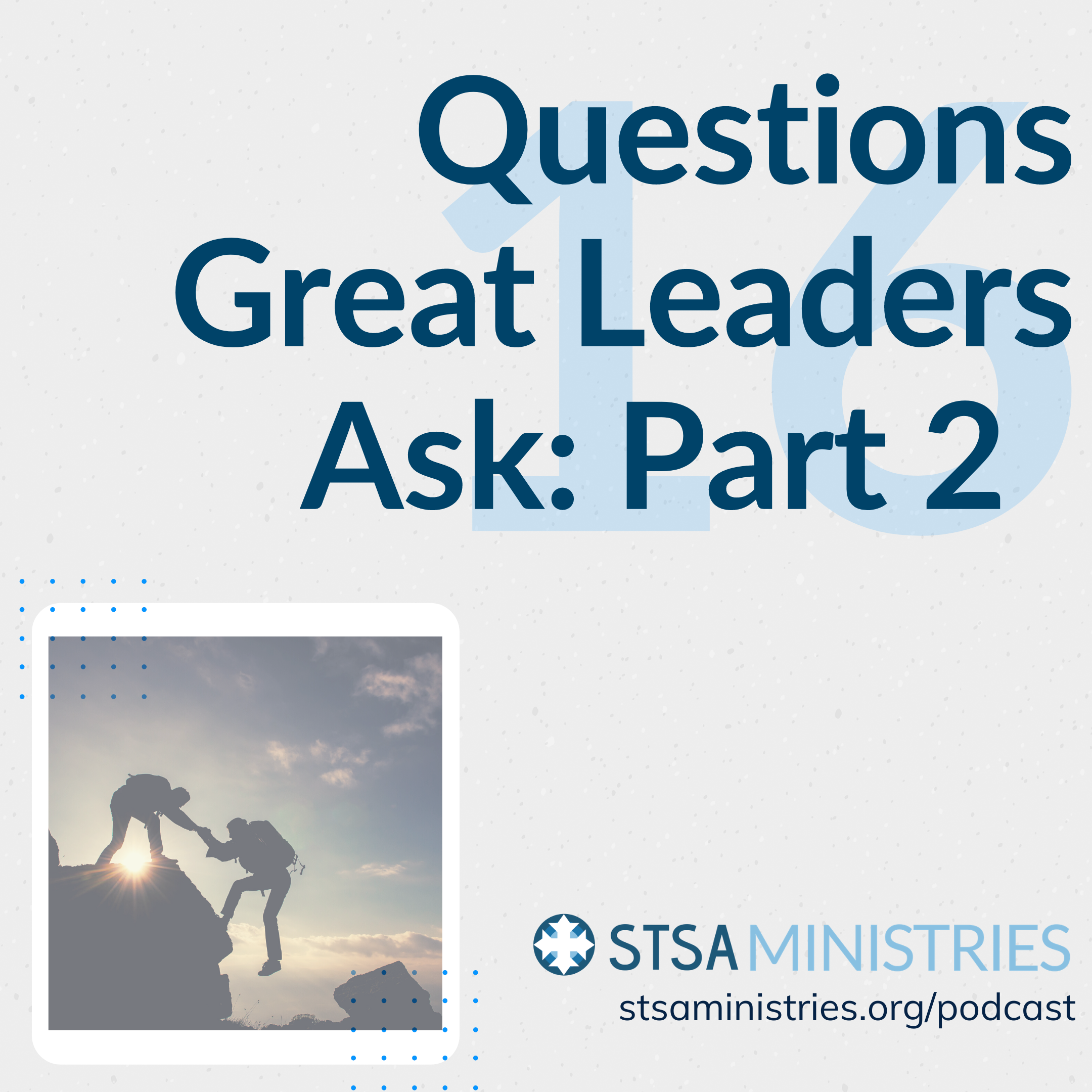 Questions Great Leaders Ask - Part 2