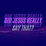 Well_ Did Jesus Really?-6.jpg