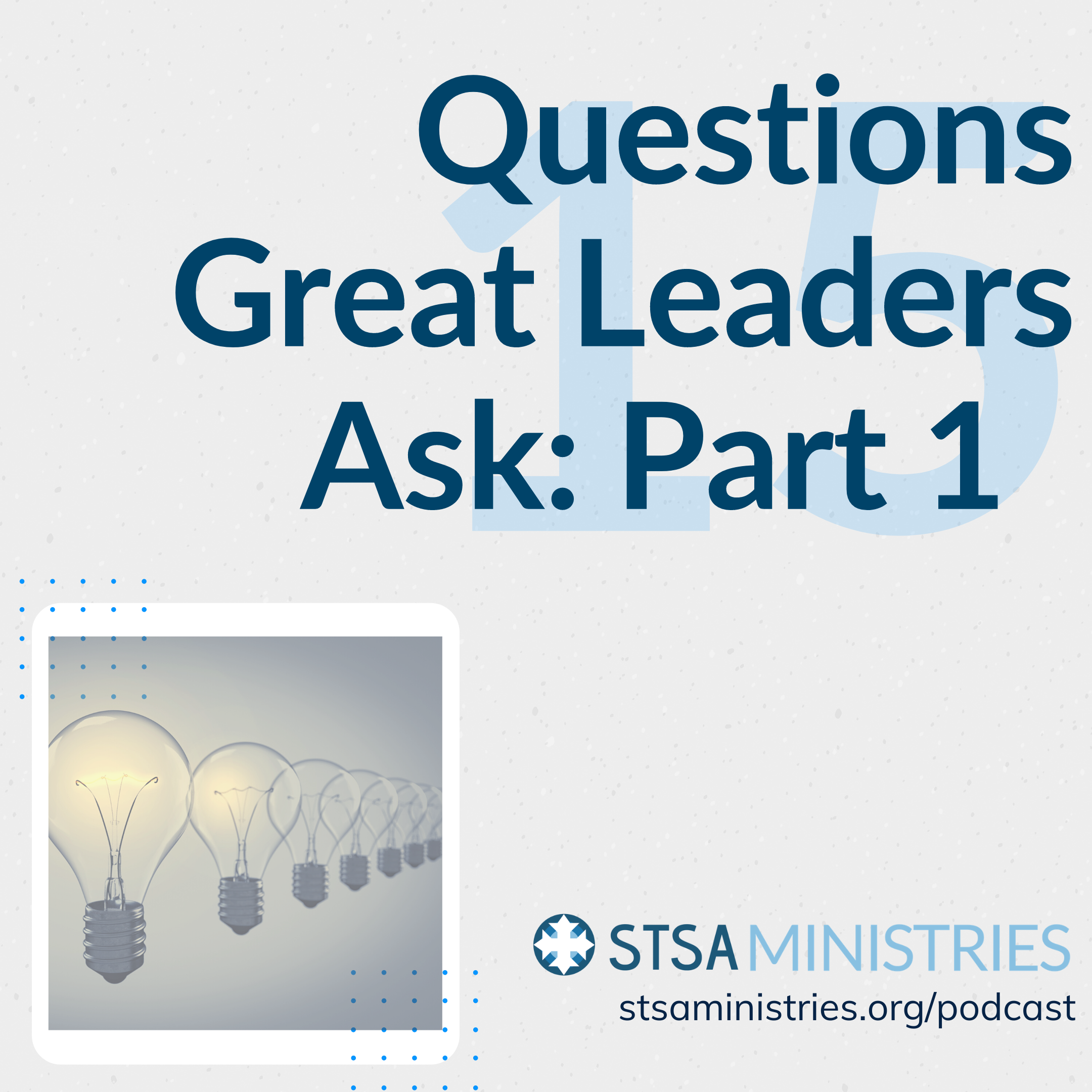 Questions Great Leaders Ask - Part 1