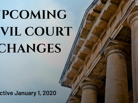 CIVIL COURT CHANGES EFFECTIVE JANUARY 1, 2020