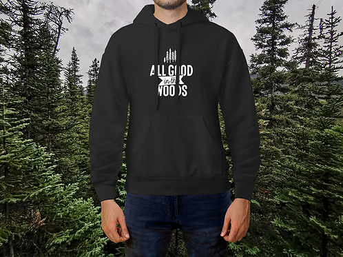 All Good In The Woods Hoodie