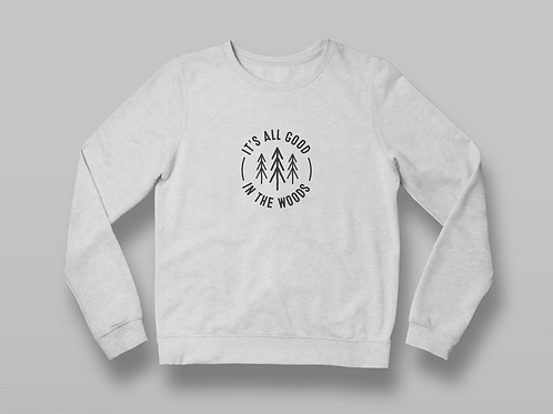 All Good In the Woods Crew Neck
