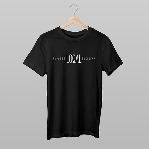 Support Local Business T-Shirt