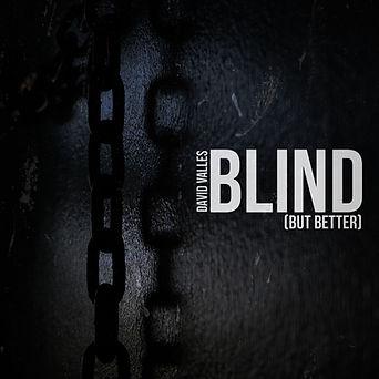 Blind (But Better).jpg