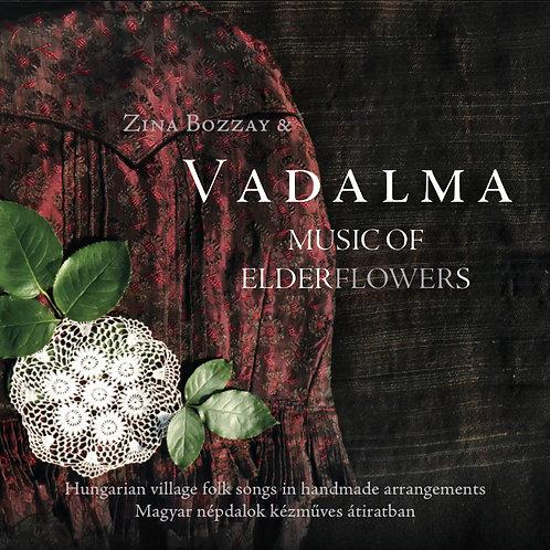 Vadalma - Music of Elderflowers (Hungary)