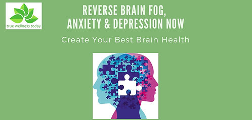 Reverse Brain Fog, Anxiety & Depression Now