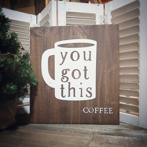 you got this - coffee