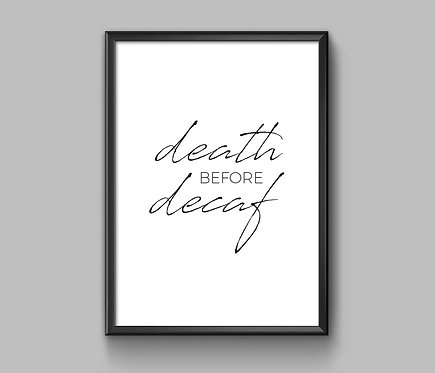 Death Before Decaf 8x10 Print