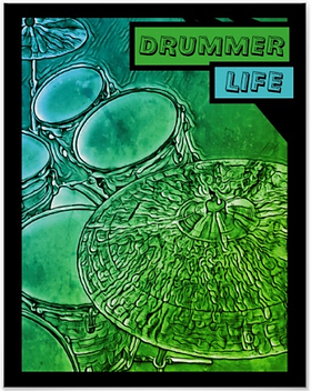 green drumming poster with snare drum bass drum toms and cymbals with caption drummer life