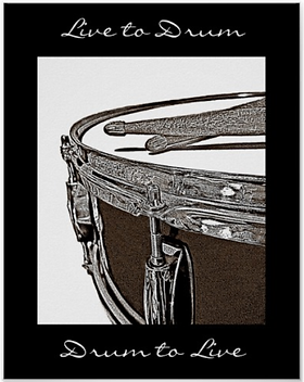 cool drummer poster with brown snare drum and crossed drumsticks with caption live to drum drum to live