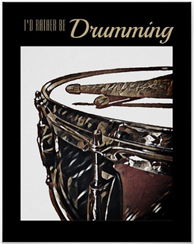 drummer poster with beautiful snare drum and crossed drumsticks and caption i'd rather be drumming