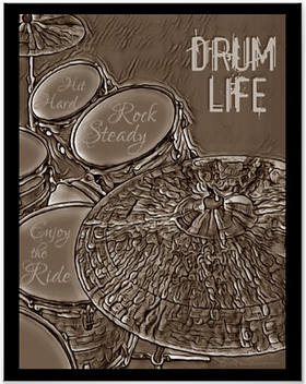 inspirational drummer poster with snare drum bass drum toms and cymbals with caption drum life and hit hard, rock steady and enjoy the ride
