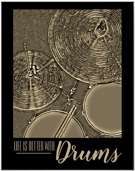 drummer poster with picture of drum kit including snre drum, hi hat, tom, cymbal and drumsticks with caption life is better wih drums