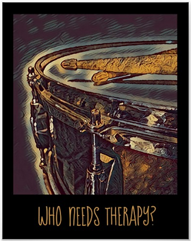 drummer poster with beautiful snare drum and crossed drumsticks with caption who needs therapy