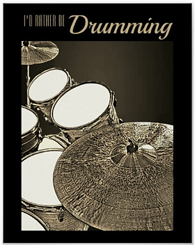 cool brown drummer poster with snare drum bass drum toms and cymbals with caption i'd rather be drumming