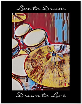 cool drummer poster with snare drum bass drum toms and cymbals with caption live to drum and drum to live