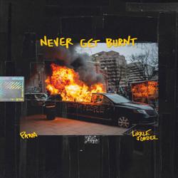 Never Get Burnt (ft. Likkle Jordee)
