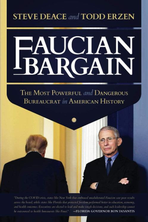 Faucian Bargain: The Most Powerful and Dangerous Bureaucrat in American History