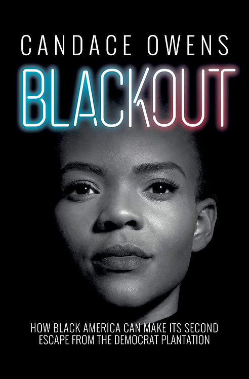 Blackout: How Black America Can Make Its Second Escape from the Democrat Plantat