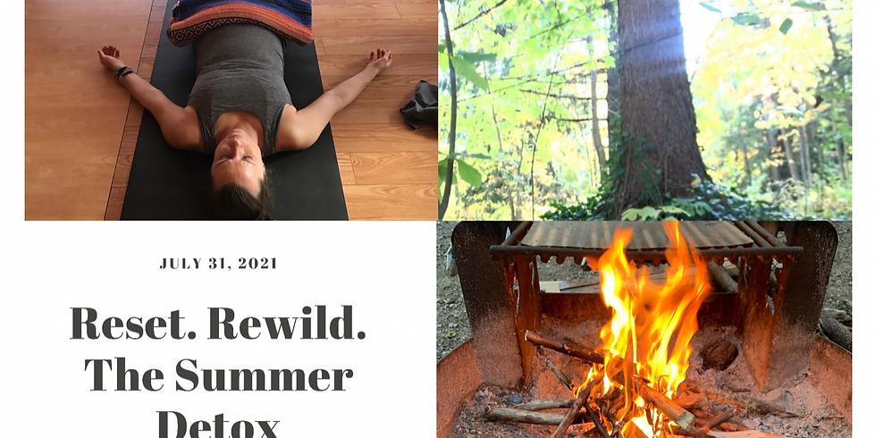 Reset. Rewild.  The Summer Detox