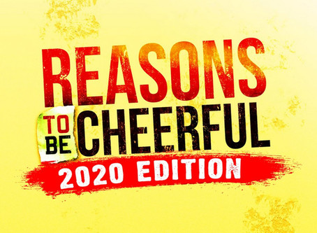 Reasons to be Cheerful 2020