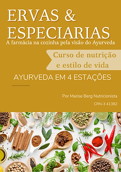 Marise Berg Nutricionista | Curso Ayurveda em 4 Estações | e-book Ervas e Especiarias: a farmácia na cozinha pela visão do Ayurveda