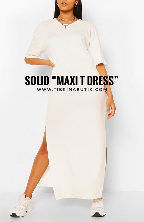 """SOLID """"Maxi T Dress"""""""