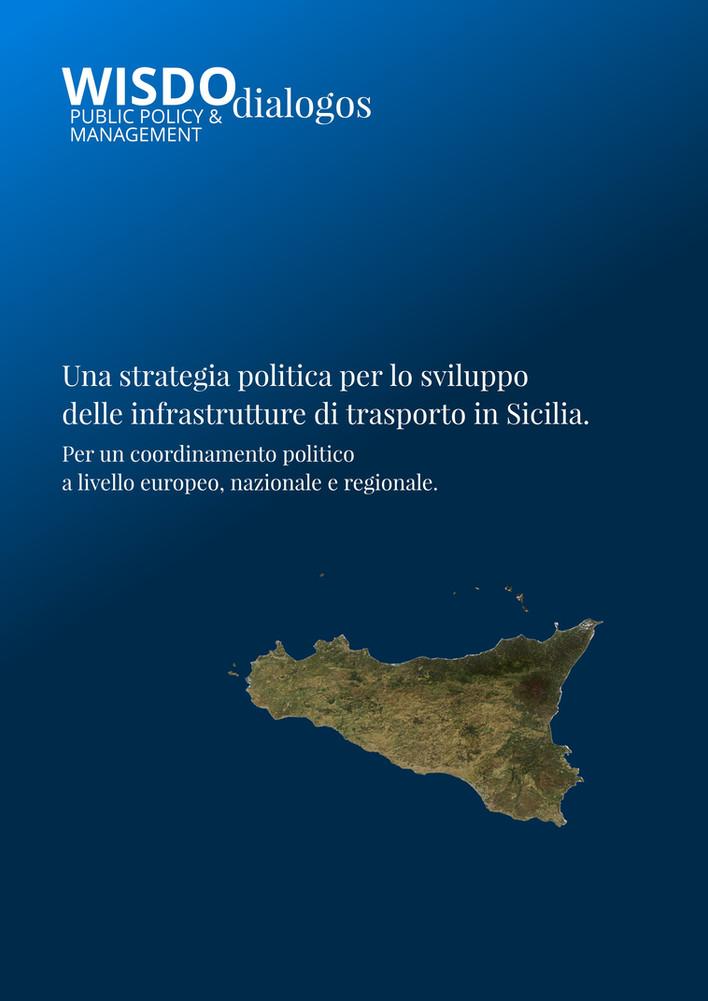 Una strategia politica per lo sviluppo delle infrastrutture  di trasporto in Sicilia. Per un coordin