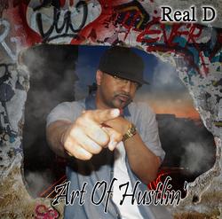Single - Real D - Art Of Hustlin' Feat. Shalini Varghese