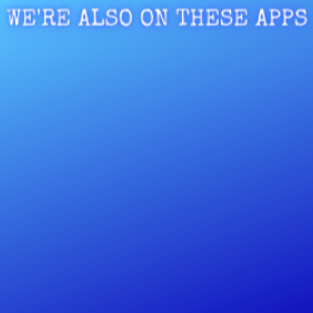 We're also on these apps.png