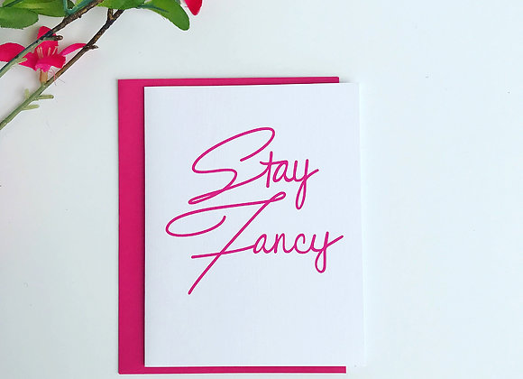 Stay Fancy Greeting Card