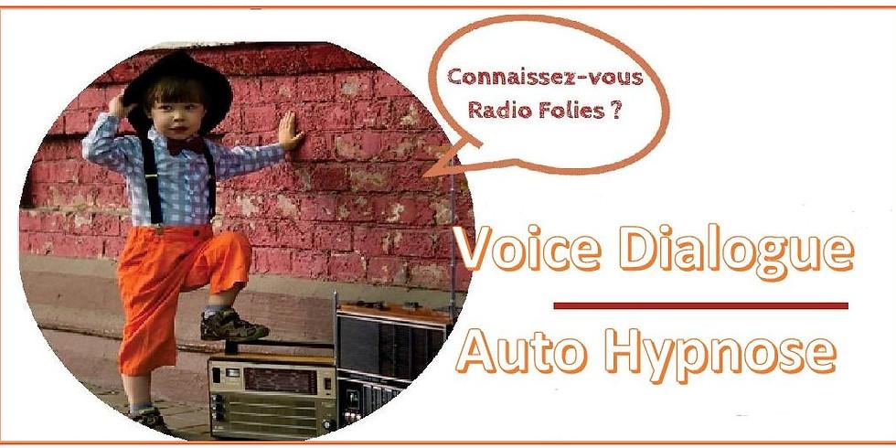 Atelier Voice Dialogue et Auto Hypnose: connaissez-vous Radio Folies ?