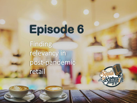 Episode 6: Finding relevancy in post-pandemic retail