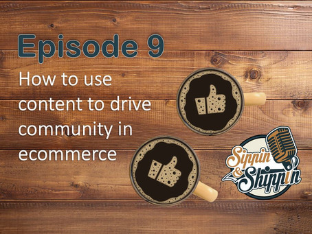 Episode 9: How to use content to drive community in ecommerce