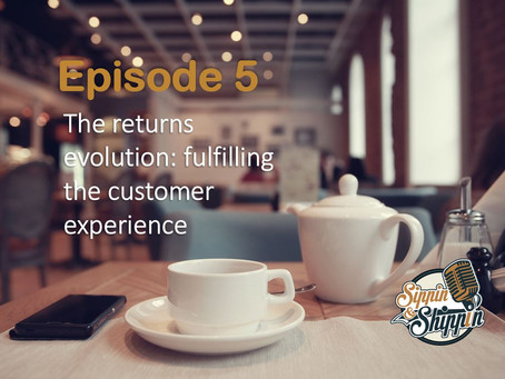 Episode 5: The returns evolution, fulfilling the customer experience