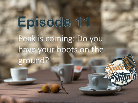Episode 11: Peak is coming. Do you have your boots on the ground?