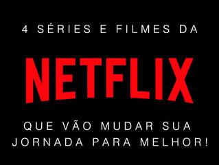 4 séries e filmes da Netflix que vão mudar sua jornada para melhor