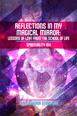 Spirituality 104: Reflections in my Magical Mirror