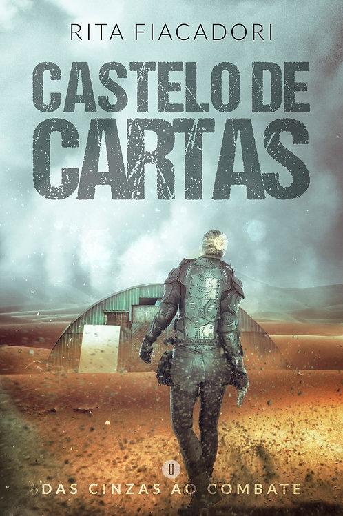 Castelo de Cartas: das cinzas ao combate