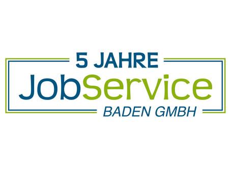 Jubiläum - 5 Jahre JobService Baden GmbH