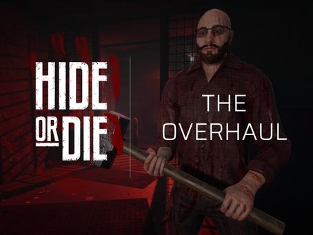 Hide Or Die: The Overhaul