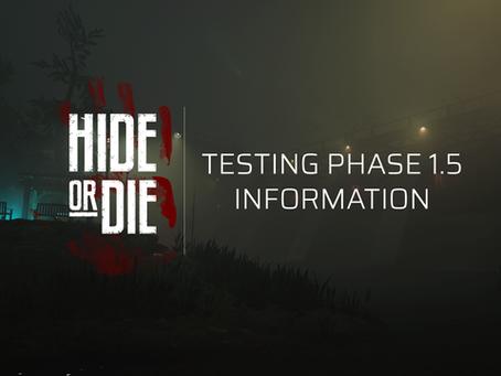 Hide Or Die: Testing Phase 1.5 Info