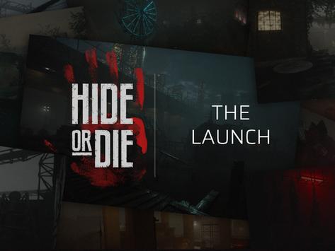 Hide or Die: The Launch