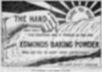 A hand with an extended finger hovers above what might be a roll of baking dough and the text 'The hand that does the cooking has a finger in the pie. Ladies. Edmonds Baking Powder will aid you to keep your supremacy for light dainty cooking.